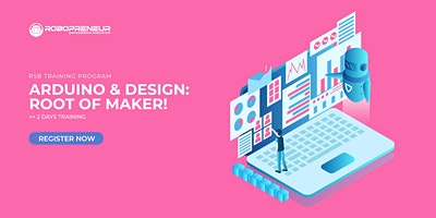 ARDUINO & DESIGN: Root of Maker