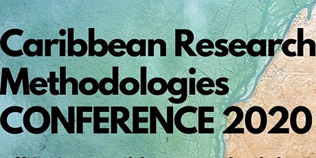 2nd biennial Caribbean Research Methodologies Conference 2020 tickets