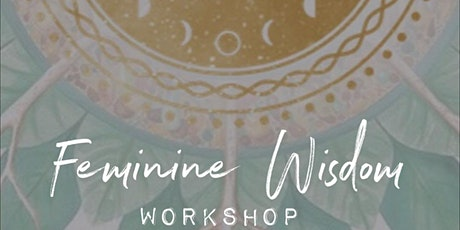 FEMININE WISDOM WORKSHOP - NSW tickets