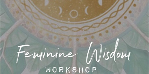 FEMININE WISDOM WORKSHOP - NSW