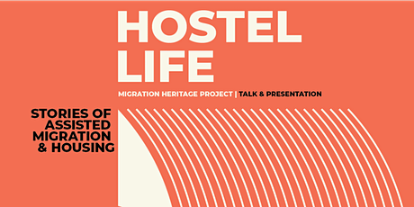 Hostel Life - Stories of Assisted Migration & Housing tickets