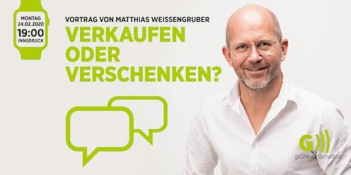 Verkaufen oder Verschenken? - Vortrag von Matthias Weissengruber