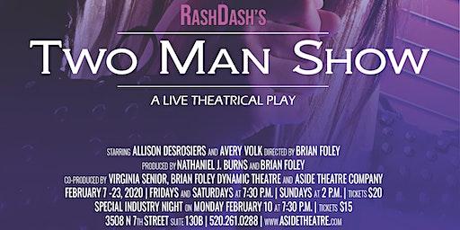Two Man Show by RashDash