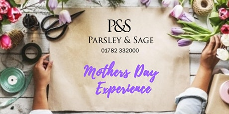 Parsley and Sage: Mothers Day Experience - Flower School tickets