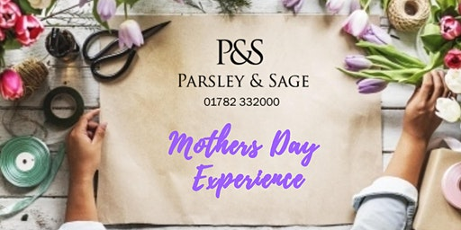 Parsley and Sage: Mothers Day Experience - Flower School