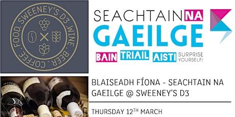 Blaiseadh Fíona Seachtain na Gaeilge @ SWEENEY'S D3 tickets