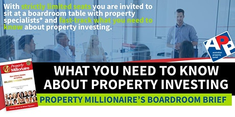 Learn the Secrets about Property Investing at the Millionaire's Boardroom tickets