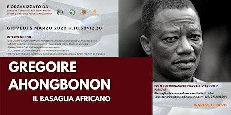 GREGOIRE AHONGBONON - IL BASAGLIA AFRICANO biglietti