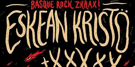 BASQUE ROCK ZKRAX! Eskean Kristö + XXXXX entradas
