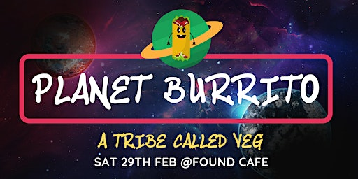 Planet Burrito Pop-Up by A Tribe Called Veg