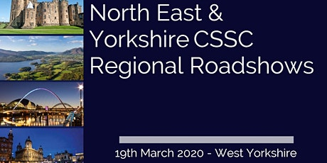CSSC North East & Yorkshire Regional Roadshow – West Yorkshire tickets