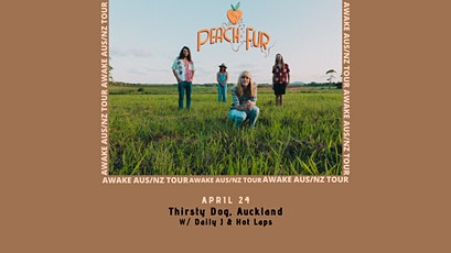 Peach Fur - Awake Tour - Thirsty Dog, Auckland (w/ Daily J & Hot Laps) tickets