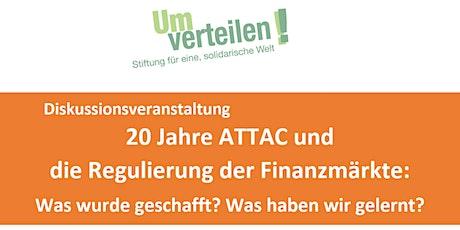 20 Jahre ATTAC und  die Regulierung der Finanzmärkte  Tickets