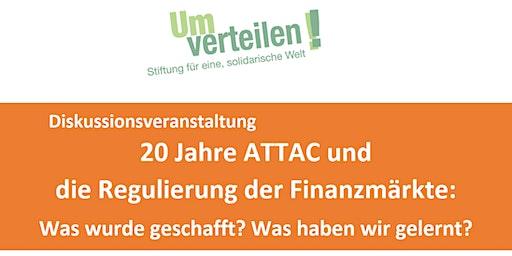 20 Jahre ATTAC und  die Regulierung der Finanzmärkte