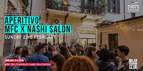 APERITIVO MFC X NASHI SALON | Milan Fashion Week biglietti