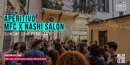 APERITIVO MFC X NASHI SALON   Milan Fashion Week