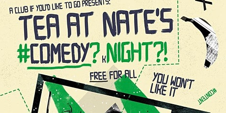 Tea At Nate's Comedy (k)Night tickets