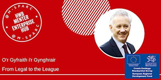 Rick Parry - O'r Gyfraith i'r Gynghrair - From Legal to the League