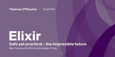 Talented presents: Elixir, safe yet practical - the impossible future tickets