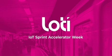 LOTI  IoT Sprint Accelerator Week tickets