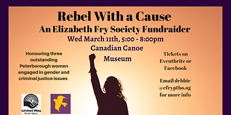 The Elizabeth Fry Society of Peterborough Presents: Rebel With A Cause 2020 tickets