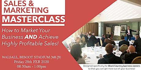 Sales & Marketing Masterclass—How to Market & Convert High Value Sales tickets