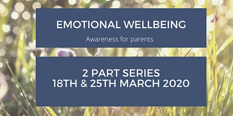 Emotional Wellbeing - Awareness for Parents tickets