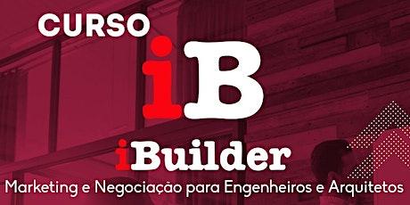 Imersão iBuilder - Marketing e Negociação para Engenheiros e Arquitetos ingressos