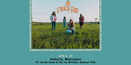 Peach Fur - Awake Tour - Valhalla, WEL NZ (w/ Sorah Snow & General Vibe) tickets