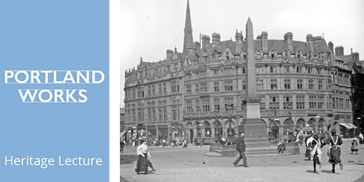 Heritage Lecture: A Walk Through Victorian Sheffield 1880 to 1900