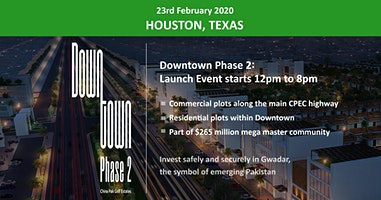 Houston: Downtown Phase 2- Gwadar Launch Event - 23rd February