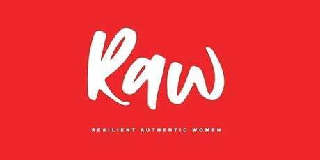 RAW 2020 - Resilient Authentic Women -  Womens Empowerment Event tickets