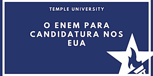 [PRESENCIAL E ONLINE] O ENEM para candidatura nos EUA com Temple University
