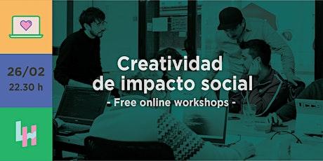 Creatividad de impacto social - Free Social Workshop entradas