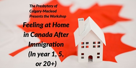 Feeling at Home in Canada After Immigration (In year 1, 5, or 20+) tickets