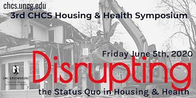 2020 UNCG Health and Housing Symposium - Disrupting the Status Quo