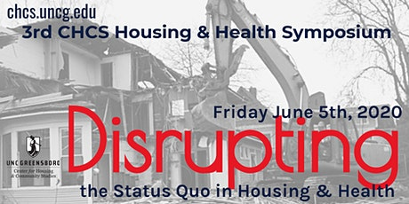 2020 UNCG Health and Housing Symposium - Disrupting the Status Quo tickets