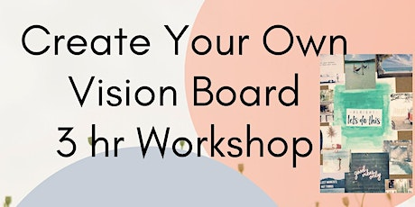Create Your Own Vision Board tickets