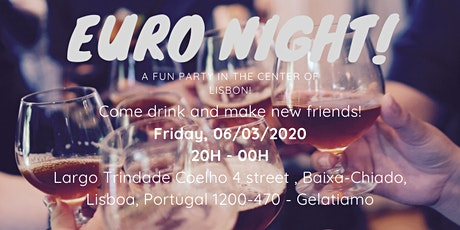 Euro Night : A fun party in the center of Lisbon! tickets