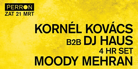 Kornél Kovács b2b DJ Haus (4hr set), Moody Mehran tickets