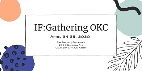 IF: Gathering| OKC tickets