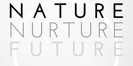Nature Nurture Future 6 tickets