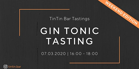 TinTin Gin Tonic Tasting Weekend Edition Tickets