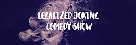 'Legalized Joking' Comedy Show tickets