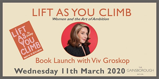 Lift As You Climb - women and the art of ambition with Viv Groskop