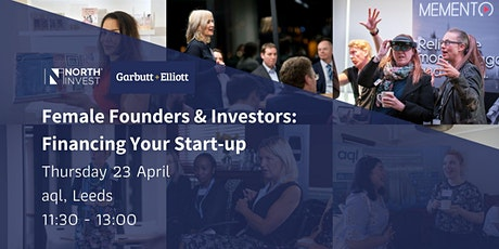 Female Founders & Investors: Financing Your Start-up with Garbutt + Elliott tickets
