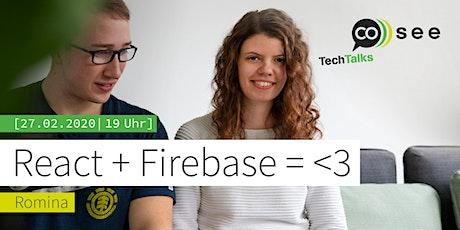 React + Firebase = <3 tickets