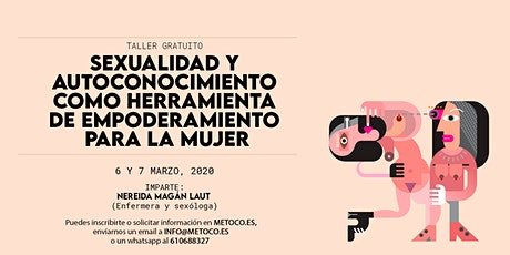 SEXUALIDAD Y AUTOCONOCIMIENTO COMO HERRAMIENTA DE EMPODERAMIENTO PARA LA MU tickets