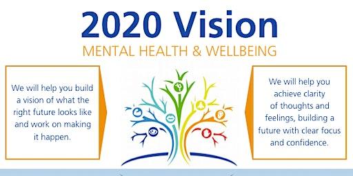 2020 Vision - Managing Your Mental Health