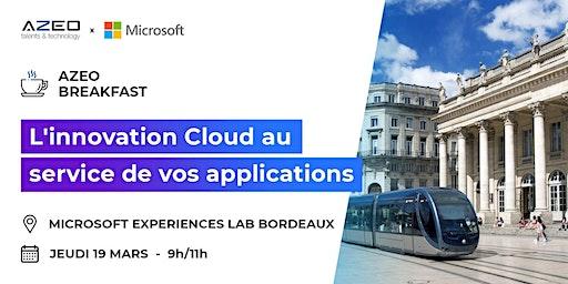 [Bordeaux] Matinale : L'innovation Cloud au service de vos applications